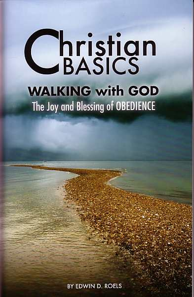 Christian Basics - Walking with God - The Joy and Blessing of Obedience